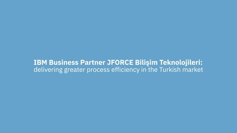 Thumbnail for entry JForce delivers greater process efficiency using IBM Digital Business Automation