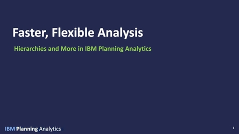 Thumbnail for entry Faster, Flexible Analysis—Hierarchies and More in IBM Planning Analytics