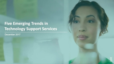 Thumbnail for entry Five emerging trends in Technology Support Services