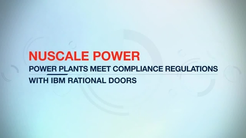 Thumbnail for entry NuScale Power supports nuclear licensing and compliance with an IBM requirements management solution