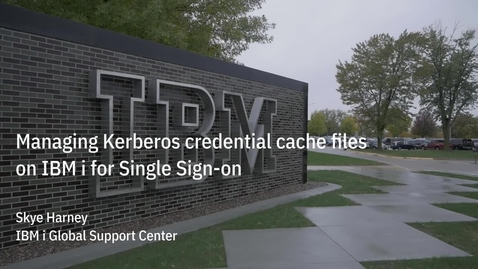 Thumbnail for entry Managing Kerberos credential cache files on IBM i for Single Sign-on