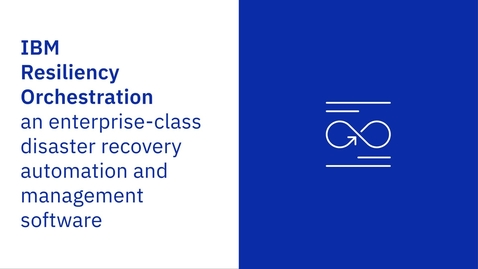Thumbnail for entry How it works: IBM Resiliency Orchestration Demo