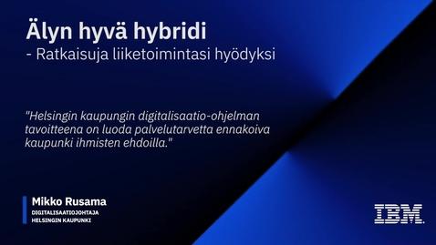 Thumbnail for entry Älyn hyvä hybridi - Teknologiaa liiketoimintasi hyödyksi - Helsingin Kaupunki