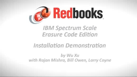 Thumbnail for entry IBM Spectrum Scale Erasure Code Edition (ECE)_ Installation Demonstration