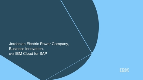 Thumbnail for entry Jordanian Electric Power Co. & IBM Cloud modernize its IT and SAP infrastructure