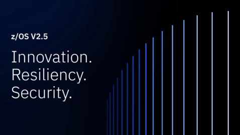Thumbnail for entry IBM z/OS V2.5: Driving Your Enterprise IT Organization's Hybrid Cloud and AI Strategy