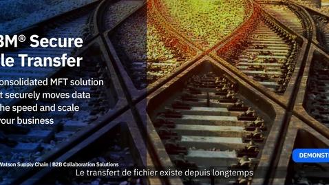 Thumbnail for entry Démo guidée d'IBM Secure File Transfer