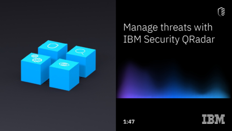 Thumbnail for entry Manage threats with IBM Security QRadar