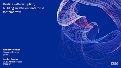 Thumbnail for entry Dealing with disruption; building an efficient enterprise for tomorrow