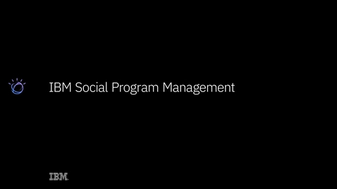 Thumbnail for entry IBM Social Program Management: Solution demo