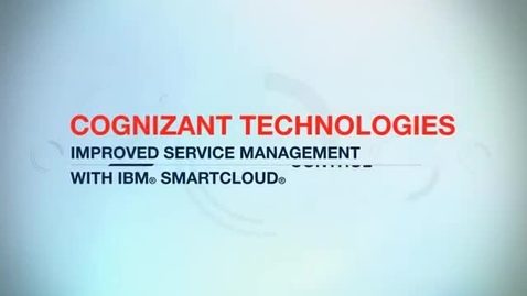 Thumbnail for entry Cognizant delivers reliable, scalable knowledge management support