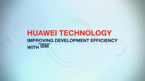 Thumbnail for entry Huawei reduces time to market by 50% using IBM Rational Rhapsody