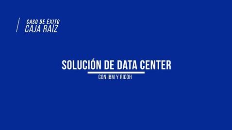Thumbnail for entry Caja Raíz transforma sus procesos críticos y disminuye costos con IBM Storage y Ricoh