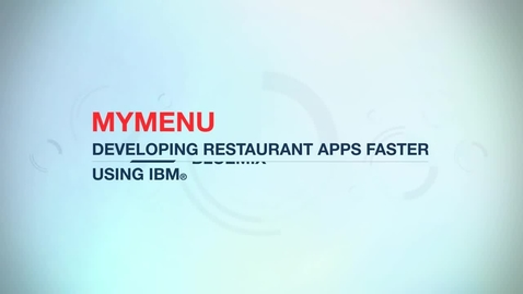 Thumbnail for entry BYTE (formerly MyMenu) delivers restaurant feedback using IBM Bluemix tools