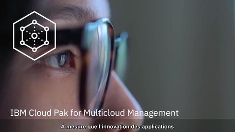 Thumbnail for entry Sous le capot : IBM Cloud Pak for Multicloud Management