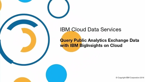 Thumbnail for entry Query Analytics Exchange Data with Hive in BigInsights on Cloud