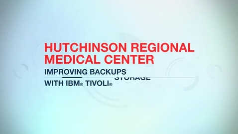 Thumbnail for entry Hutchinson Regional Medical Center data backup success reaches 98.7% with IBM
