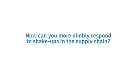 Thumbnail for entry How can you adjust quickly to shake-ups in the supply chain?