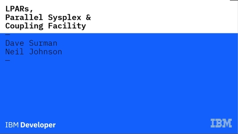 Thumbnail for entry IBM Z LPARs, Parallel Sysplex, and the Coupling Facility