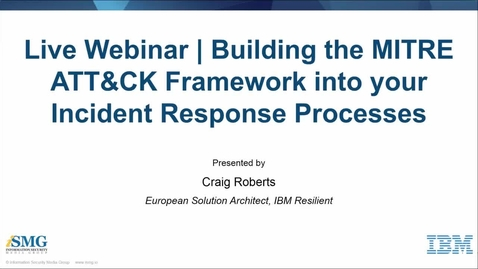 Thumbnail for entry Building the MITRE ATT&CK Framework into your Incident Response Processes