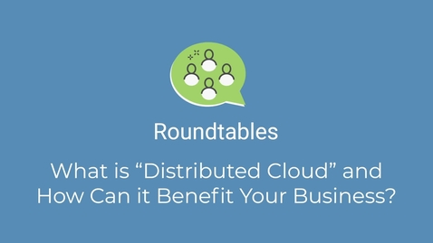 Thumbnail for entry Distributed Cloud Webcast