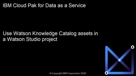 Thumbnail for entry Use catalog assets in a project: Cloud Pak for Data as a Service
