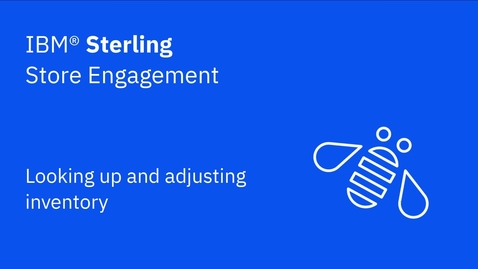 Thumbnail for entry Looking up and adjusting inventory - IBM Sterling Store Engagement