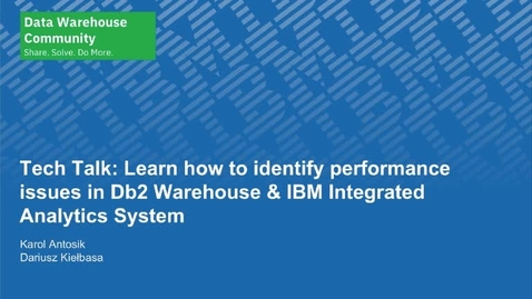 Thumbnail for entry Tech Talk: Learn how to identify performance issues in Db2 Warehouse & IBM Integrated Analytics System