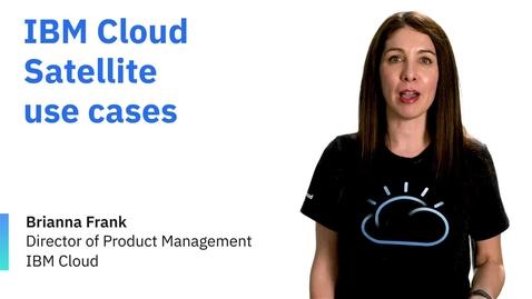 Thumbnail for entry IBM Cloud Satellite 用例