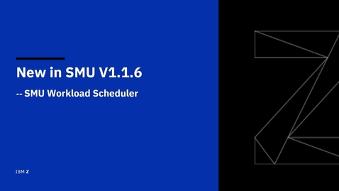 Thumbnail for entry New in Service Management Unite 1.1.6 – SMU Workload Scheduler