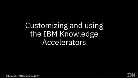 Thumbnail for entry IBM Knowledge Accelerators Customizing and Using