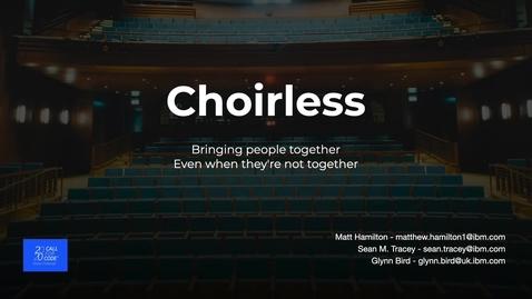 Thumbnail for entry Choirless