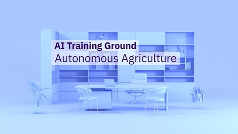 Thumbnail for entry 人工智能训练场:自主农业