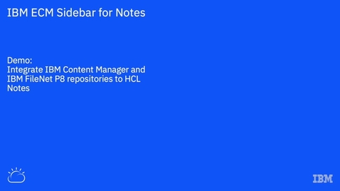 Thumbnail for entry IBM ECM Sidebar for Notes