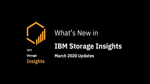 Thumbnail for entry IBM Storage Insights: Whats new in March 2020