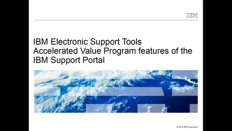 Thumbnail for entry Accelerated Value Program features of the IBM Support Portal