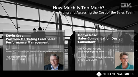 Thumbnail for entry IBM and The Cygnal Group Webinar: How much is too much? Predicting and Assessing the Cost of the Sales Team
