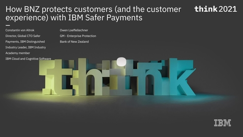 Thumbnail for entry How BNZ protects customers (and the customer experience) with IBM Safer Payments