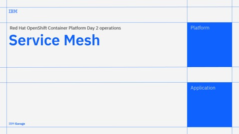 Thumbnail for entry Service Mesh - Red Hat OpenShift Container Platform Day 2 operations
