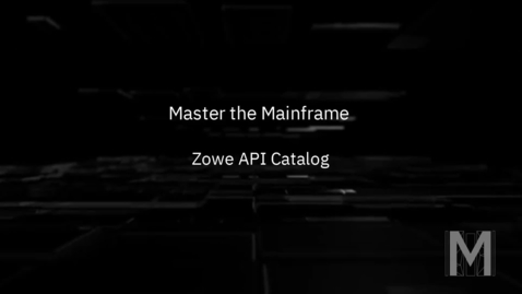 Thumbnail for entry Master the Mainframe - Zowe API Catalog