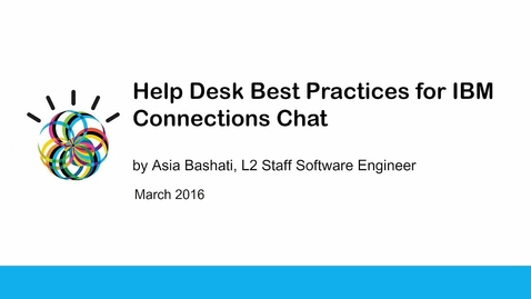 Thumbnail for entry Help Desk Best Practices for IBM Connections Chat