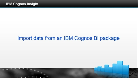Thumbnail for entry Import data from a cognos bi package