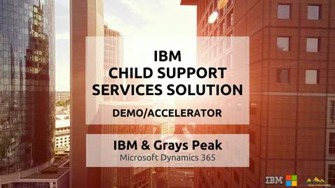 Thumbnail for entry IBM Microsoft Dynamics for Child Support Services
