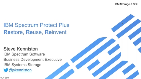 Thumbnail for entry IBM Spectrum Protect Plus Restore, Reuse, Reinvent