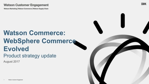 Thumbnail for entry IBM WebSphere Commerce Evolved - product strategy update