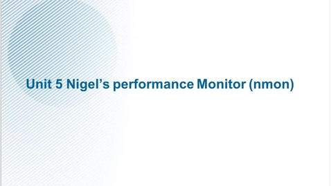 Thumbnail for entry AHQV254 SSE - Linux Performance Management-Unit 5