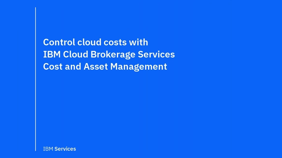 cloud brokerage cost and asset management 10 minute demo ibm