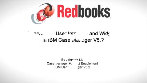 Thumbnail for entry Overview of User Interface and Widgets in IBM Case Manager V5.2