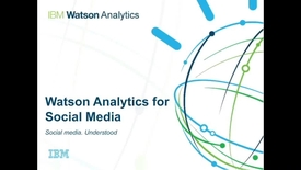 Thumbnail for entry Watson Analytics for Social Media