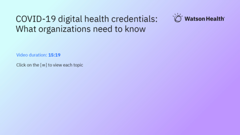 Thumbnail for entry COVID-19 Digital Health Credentials: What Organizations Need to Know